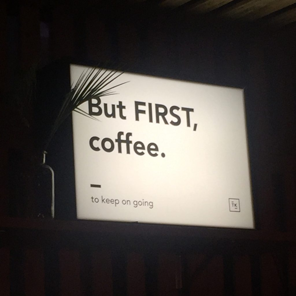 But FIRST coffee. To keep on going.